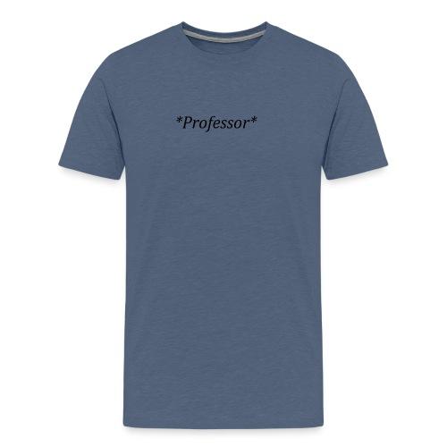 I want to be a *Professor* - Men's Premium T-Shirt