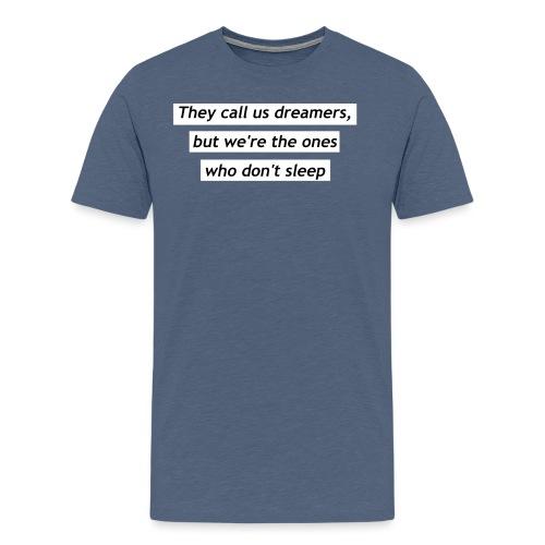 Ils nous appellent rêveurs - T-shirt Premium Homme