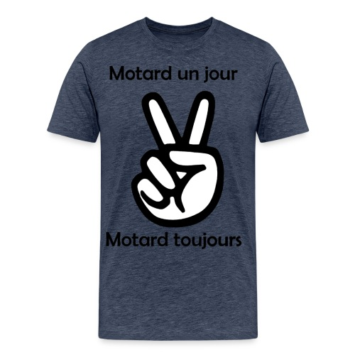Motard un jour Motard toujours - T-shirt Premium Homme
