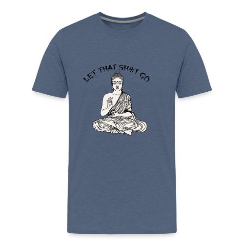 Let that sh*t go! - Men's Premium T-Shirt