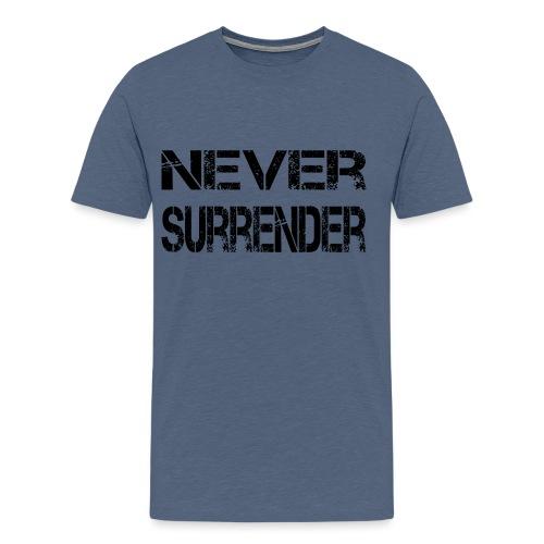 Never Surrender.png - Camiseta premium hombre
