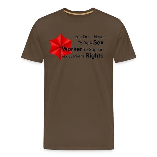 Be A Sex Worker - Men's Premium T-Shirt