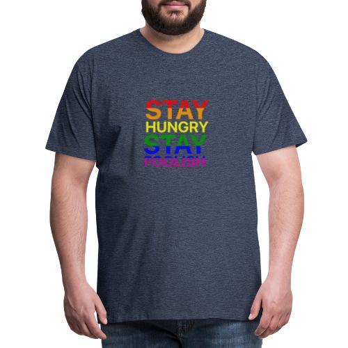 Stay Hungry, Stay Foolish - Maglietta Premium da uomo