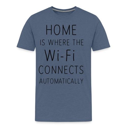Home is where the wi-fi c - Men's Premium T-Shirt