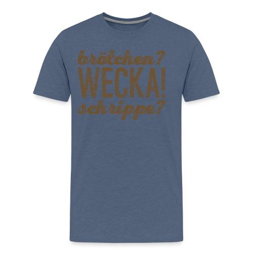 WECKA! - Männer Premium T-Shirt