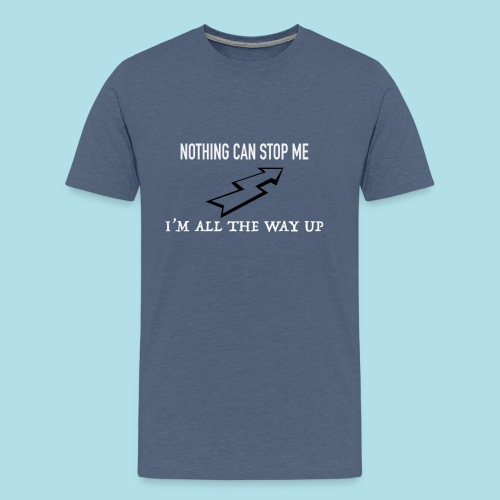 Nothing can stop me - T-shirt Premium Homme