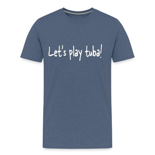Let's play tuba - Men's Premium T-Shirt