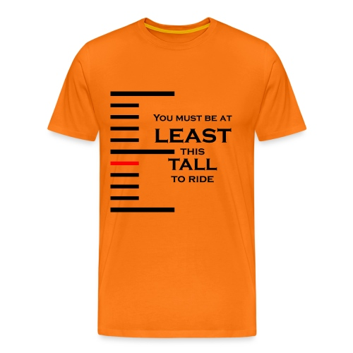 You must be at least this tall to ride - T-shirt Premium Homme