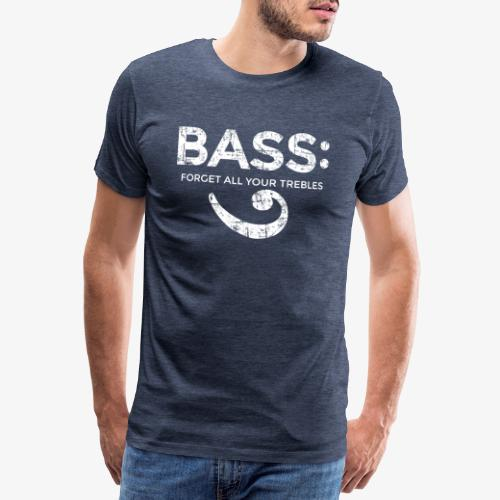BASS - Forget all your trebles (Vintage/Weiß) - Männer Premium T-Shirt