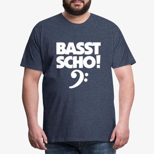 BASST SCHO! Bass Design für Bassisten - Männer Premium T-Shirt