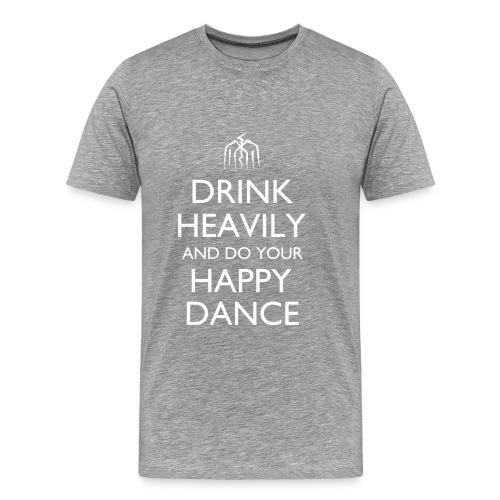 Drink Heavily and do your Happy Dance Design - Men's Premium T-Shirt