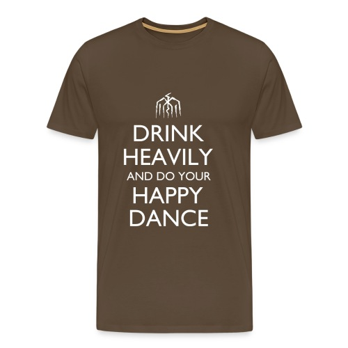 Drink Heavily and do your Happy Dance Design - Men's Premium T-Shirt