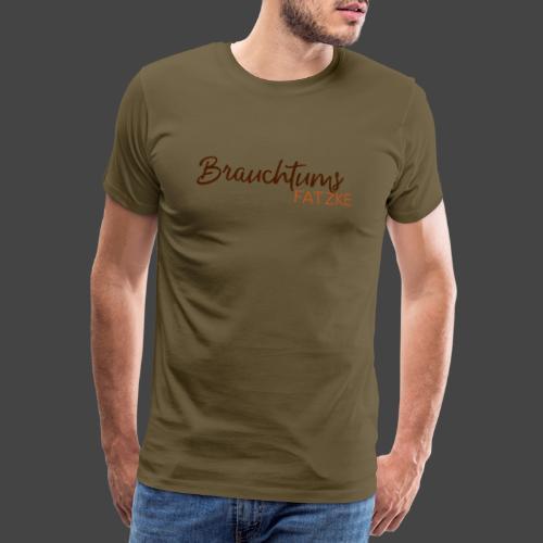 """Das """"Brauchtumsfatzke""""-Shirt für Jäger - Männer Premium T-Shirt"""