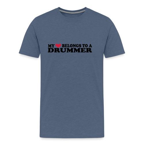 MY HEART BELONGS TO A DRUMMER - Premium T-skjorte for menn