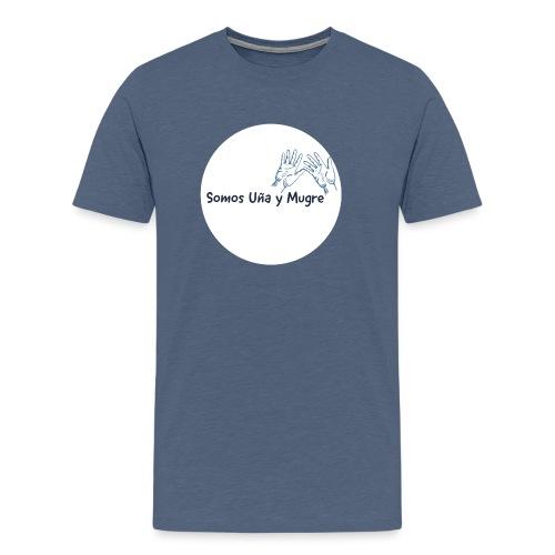 Somos uña y mugre - Camiseta premium hombre