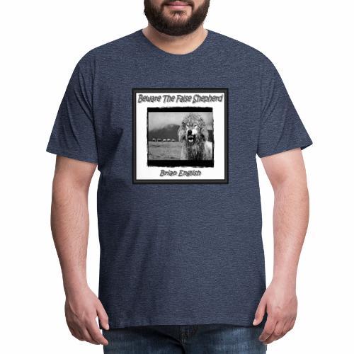 Brian English - Beware The False Shepherd - Men's Premium T-Shirt