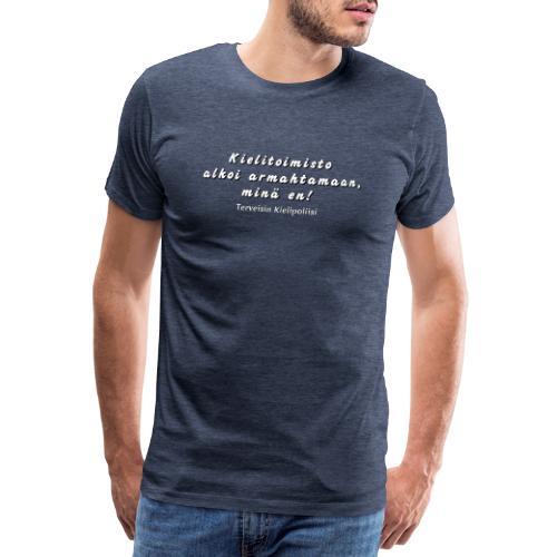 Kielitoimisto alkoi armahtamaan, kielipoliisi ei - Miesten premium t-paita