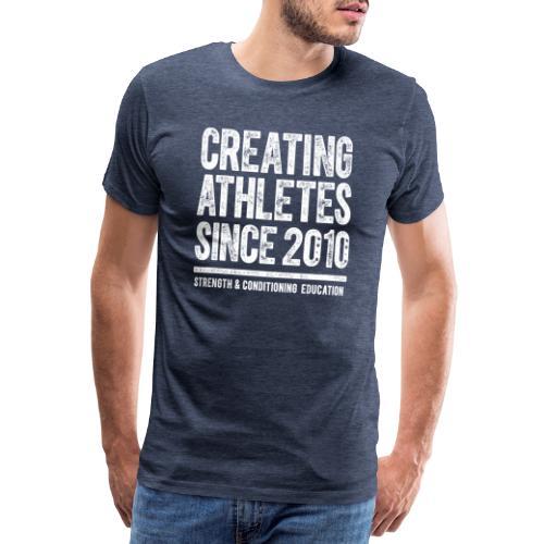 CREATING ATHLETES SINCE 2010 - Men's Premium T-Shirt