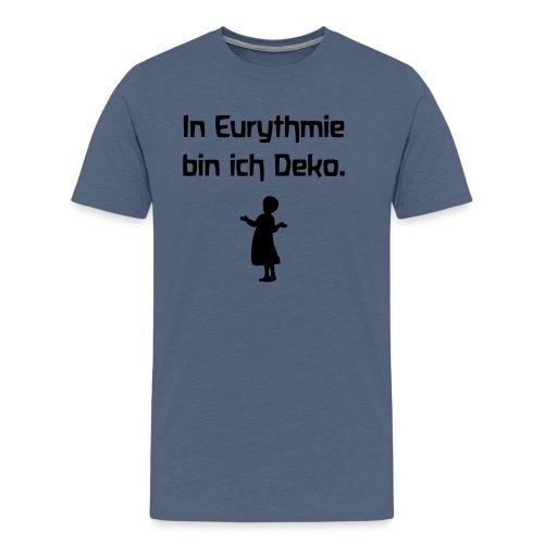 In Eurythmie bin ich Deko - Männer Premium T-Shirt