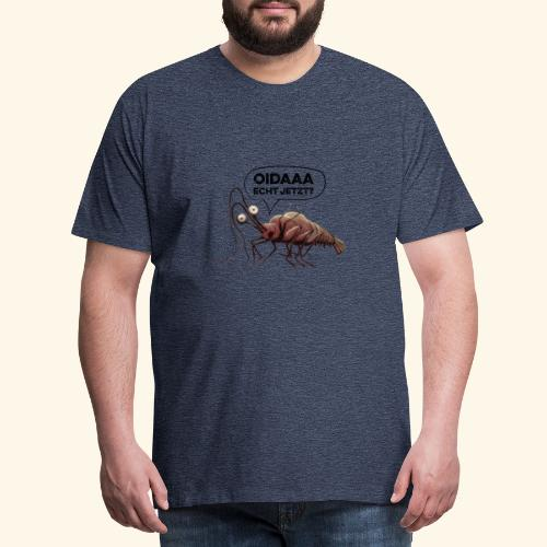 Oida - Echt jetzt? Hummer - Männer Premium T-Shirt