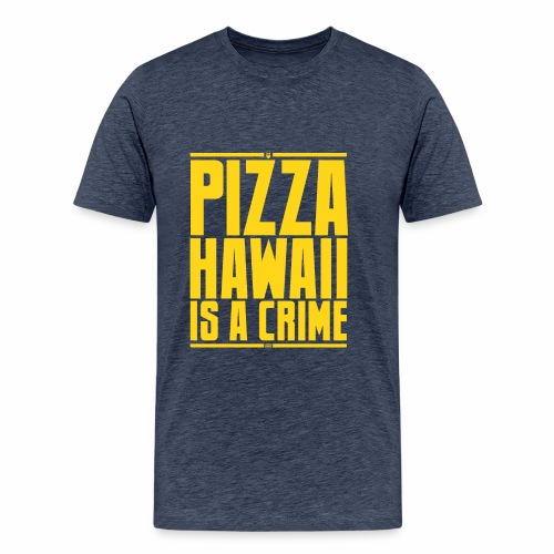 Pizza Hawaii è un crimine - Maglietta Premium da uomo