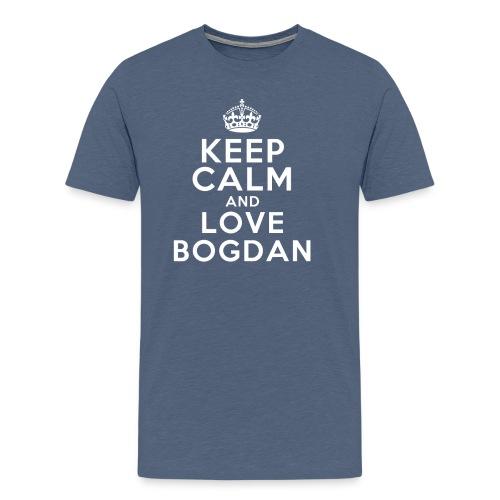 Keep Calm and Love Bogdan New png - Men's Premium T-Shirt