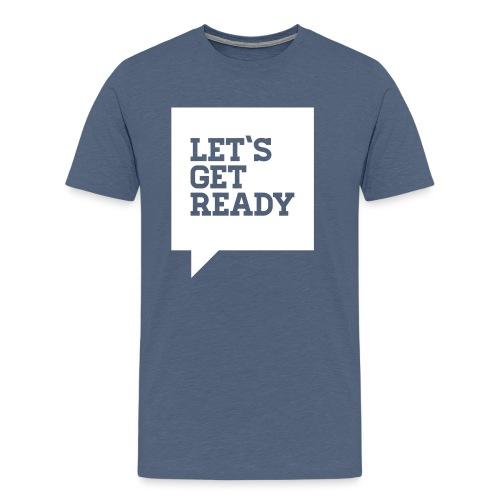 nms_shirts-lets_get_ready - Männer Premium T-Shirt