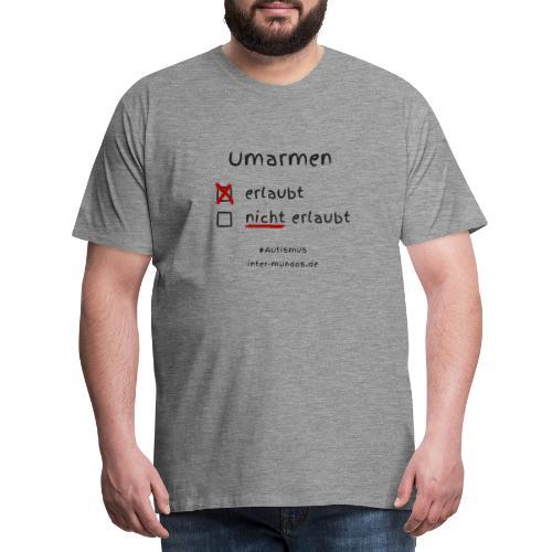 Umarmen erlaubt - Männer Premium T-Shirt