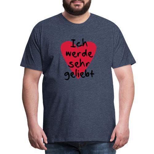 Ich werde sehr geliebt - Männer Premium T-Shirt