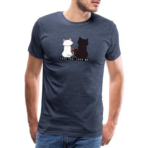 Couple de chats - Love you Love me - T-shirt Premium Homme