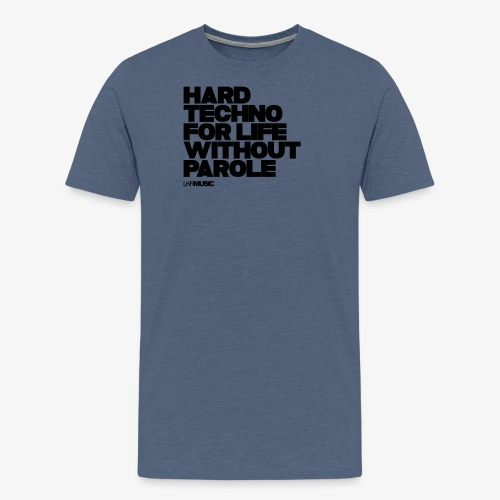 Hardtechno for life without parole! - Men's Premium T-Shirt