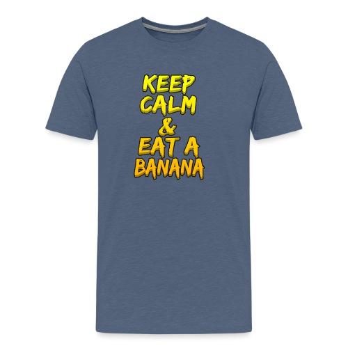 KEEP CALM & EAT A BANANA - Men's Premium T-Shirt