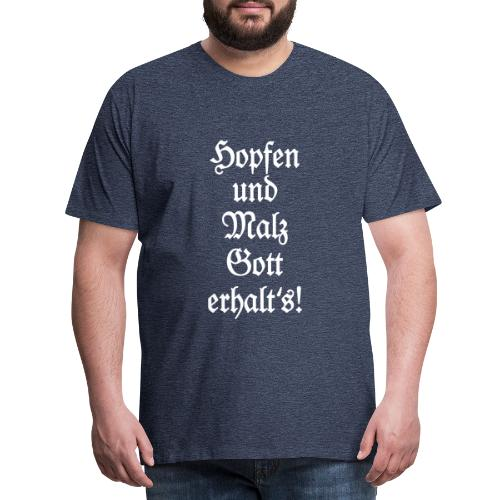 Hopfen und Malz Gott erhalt's! Biertrinker Spruch - Männer Premium T-Shirt