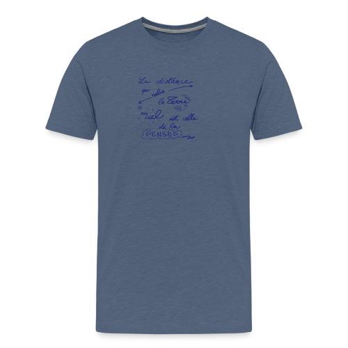 La distance qui relie la Terre au ciel... - T-shirt Premium Homme