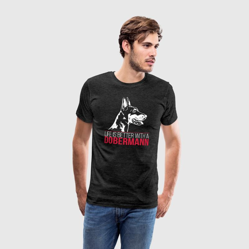 Life is better with a DOBERMANN - Männer Premium T-Shirt
