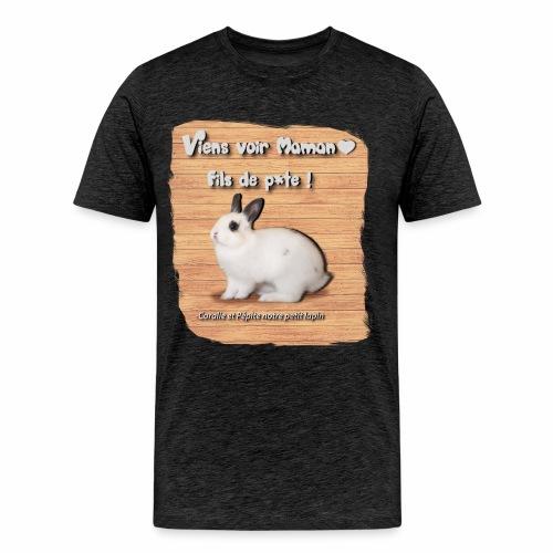 Viens voir Maman fils de p*te ! - T-shirt Premium Homme