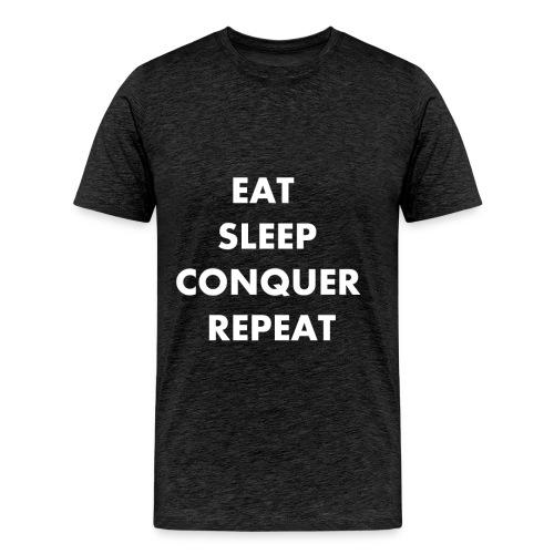 EAT SLEEP CONQUER REPEAT - T-shirt Premium Homme