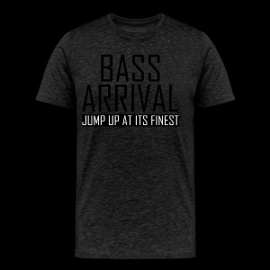 Bass Arrival - Jump Up at its Finest - Männer Premium T-Shirt