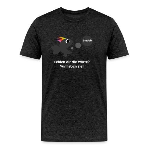 Fehlen dir die Worte? - Männer Premium T-Shirt