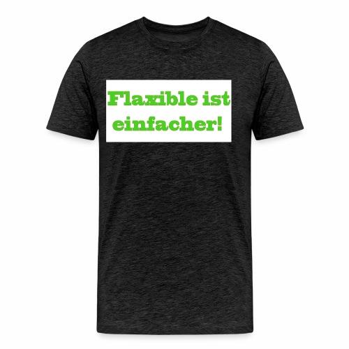 ,,Flaxible ist einfacher'' Kollektion - Männer Premium T-Shirt