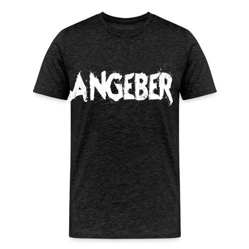 angeber - Männer Premium T-Shirt