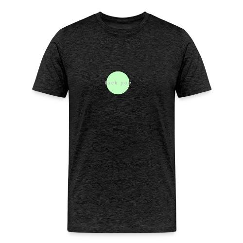 'F*CK YOU' Design - Men's Premium T-Shirt