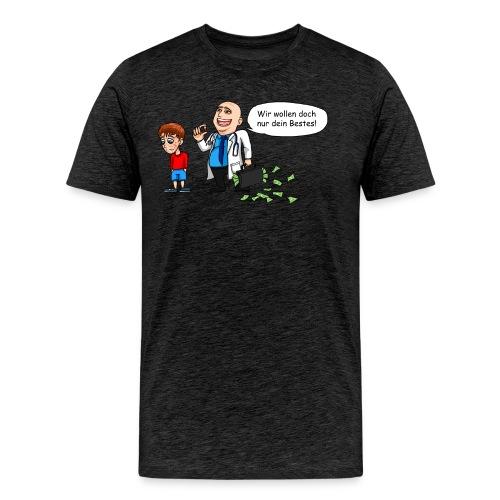 Die Natur hat grundsätzlich Recht - Männer Premium T-Shirt