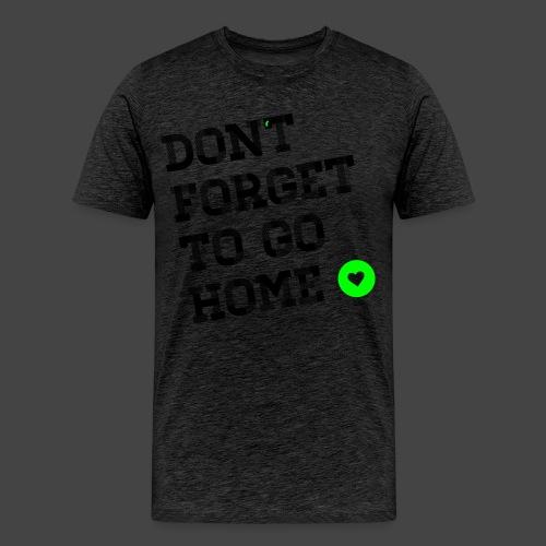 dontforgetherzonly - Männer Premium T-Shirt