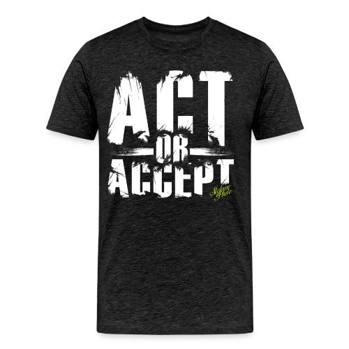 Stefano Pluto - ACT OR ACCEPT - Männer Premium T-Shirt