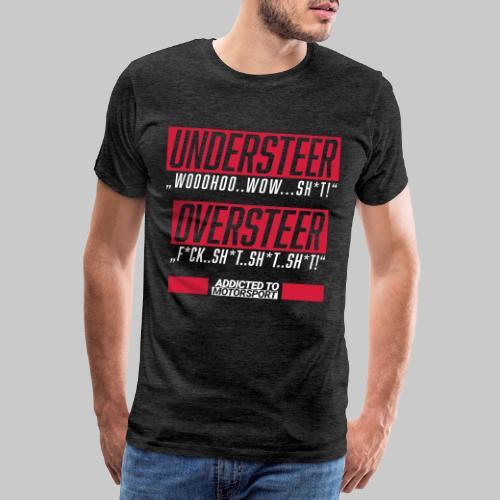 understeer oversteer - Männer Premium T-Shirt