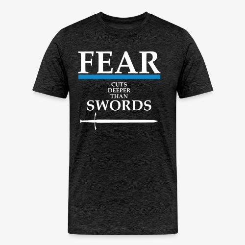 FEAR CUTS DEEPER - Men's Premium T-Shirt