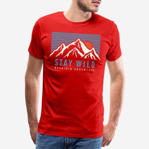 mountain stay wild - Männer Premium T-Shirt