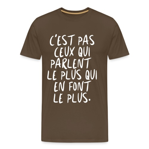 cestpasceuxquiparlentleplusquienfontleplus png - T-shirt Premium Homme