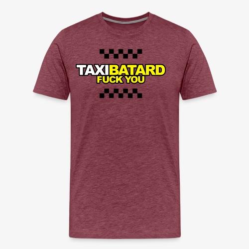 taxi batard fuck you - T-shirt Premium Homme